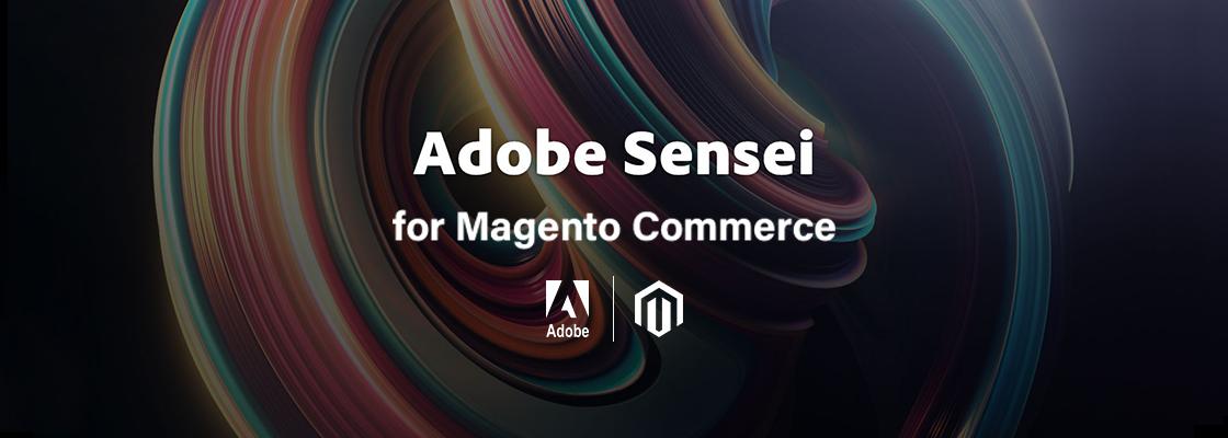 De ultieme klanten ervaring in Magento dankzij Adobe Sensei