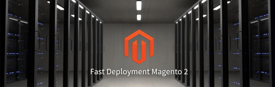 fast deployment magento 2