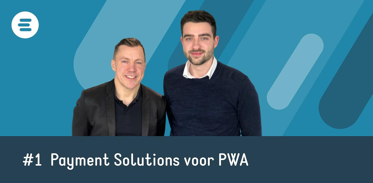 Experius Podcast - Payment Solutions voor PWA