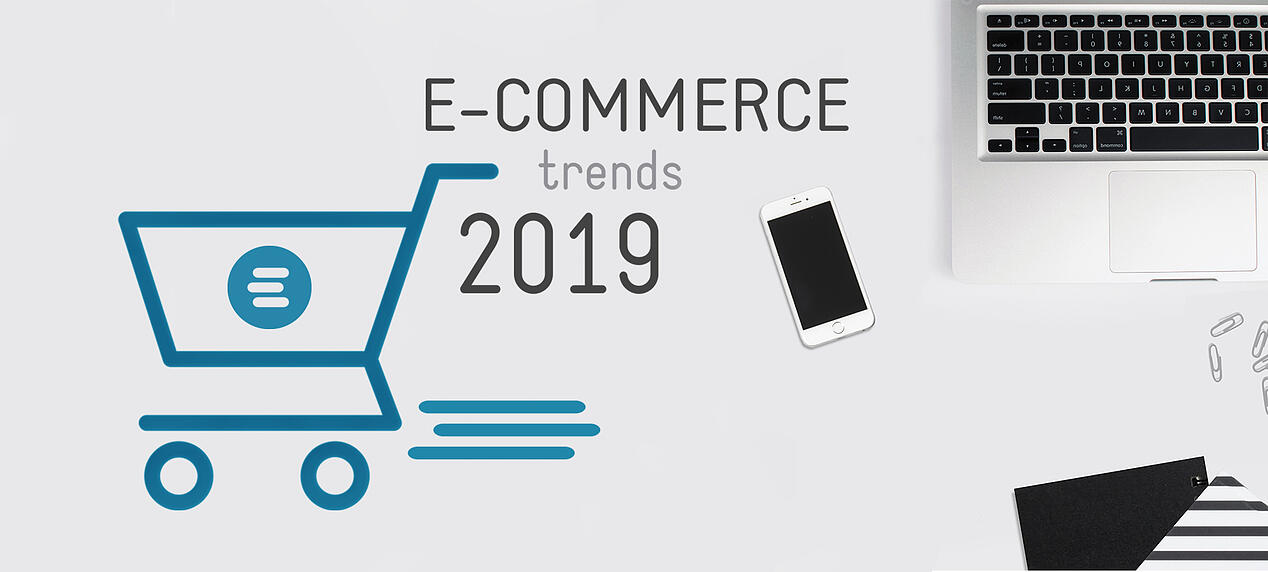 Top 10 e-commerce trends 2019